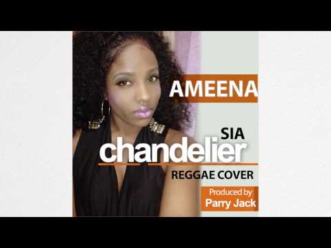 Chandelier Ameena Reggae Cover By Sia Free Mp3 Download