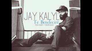 Te Bendecire -  Jay Kalyl (Reggaeton Cristiano 2016)
