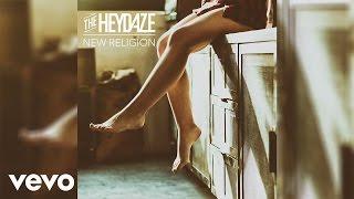 The Heydaze - New Religion (Audio)