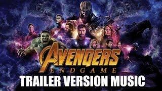 AVENGERS : ENDGAME Trailer Music Version | Proper Movie Trailer  Soundtrack Theme Song