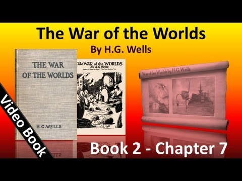 Book 2 - Ch 07 - The War of the Worlds by H. G. Wells - The Man On Putney Hill