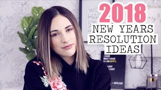10 NEW YEARS RESOLUTION IDEAS | MY 2018 GOALS!