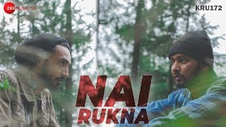 Nai Rukna - Official Music Video | Kru172