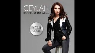 Ceylan - Koptum Bu Gece - ( Official Audio )