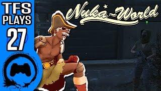 Fallout 4 NUKA WORLD Part 27 - TFS Plays - TFS Gaming