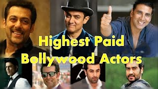 Top 10 Highest Paid Bollywood Actors 2016 - The TopLists