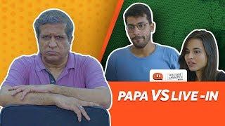 Papa VS Live-In   Ft. Darshan Jariwala   Being Indian