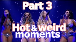 Little Mix - Hot and weird moments from Get Weird Tour |PART 3|