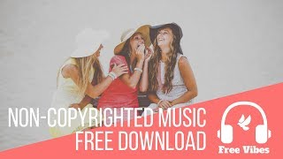 Happy Upbeat Background Music - No Copyright
