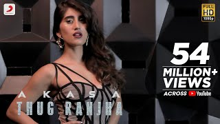 Thug Ranjha - Official Video | Akasa | Shashvat Seth | Paresh Pahuja | Latest Hits 2018