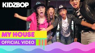 KIDZ BOP Kids - My House (Official Music Video) [KIDZ BOP 32]