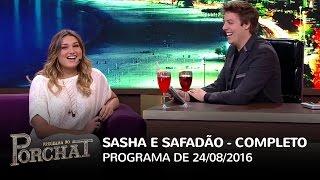 Programa do Porchat (ESTREIA!) - Sasha e Wesley Safadão | 24/08/2016