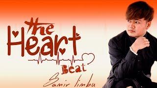 Samir Limbu || The Heart Beat || Jukebox 2018