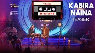 T-Series Mixtape : Kabira- Naina Teaser | Neha Kakkar & Mohd. Irfan |  l Releasing 15th June