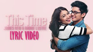 This Time [Official Lyric Video] James Reid & Nadine Lustre