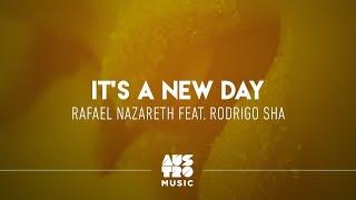 Rafael Nazareth, Rodrigo Sha - It's A New Day (Original Mix)