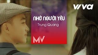 Nhớ Người Yêu - Trung Quang [Official]