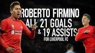 Roberto Firmino - All 21 Goals and 19 Assists for Liverpool FC - English Commentary - 2015-2017