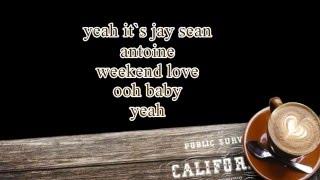 DJ Antoine feat  Jay Sean   Weekend Love Lyrics HD