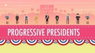 Progressive Presidents: Crash Course US History #29
