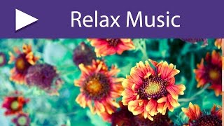 8 HOURS Soothing Relax Songs: Relaxing Sounds and Uplifting Songs Inspirationals for Positivity