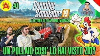 Un Pollaio Così Lo Hai Visto Zio? - La Fattoria Di Artemio ModPack - Farming Simulator 2019 ITA #1