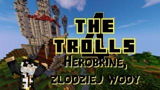 The Trolls 4 - Herobrine, złodziej wody