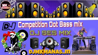Competition Dot Bass Mix Dj Song 2019 Ll Nonstop Hindi Bangla Ll Dj SeS Production Ll DjmkManas. In