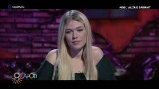Oktapod - Kejsi, vajza e Sabianit - 3 Shkurt 2017 - Vizion Plus - Variety Show