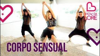 Corpo Sensual - Pabllo Vittar (Feat. Mateus Carrilho) - Lore Improta | Coreografia