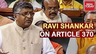 Ravi Shankar Prasad Speech On Article 370 In Lok Sabha,  Lauds Amit Shah, PM Modi