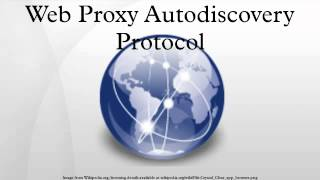 Web Proxy Autodiscovery Protocol