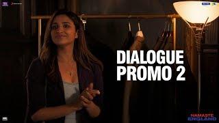 Namaste England | Dialogue Promo 2 | Arjun Kapoor, Parineeti Chopra | Vipul Amrutlal Shah | Oct 18