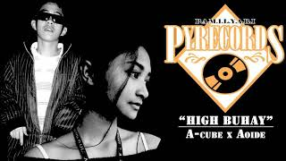 High Buhay by: A CUBE feat. AOIDE (PAMILYARI ENTERTAINMENT)