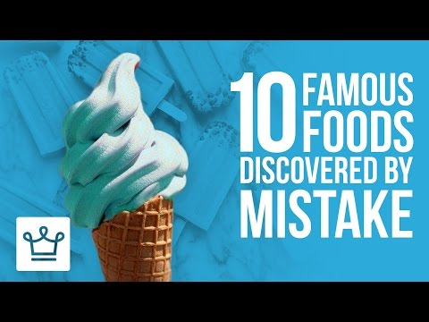 10 Famous Foods Discovered By Mistake