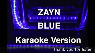 Zayn - BLUE - Karaoke Version (Only music, no lyrics)