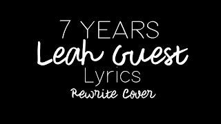7 years - Leah Guest Lyrics (Lukas Graham REWRITE Cover)