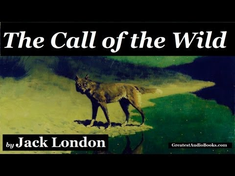 THE CALL OF THE WILD by Jack London - FULL AudioBook | Greatest Audio Books