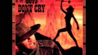 I Wanna Be A Cowboy - Boys Don't Cry