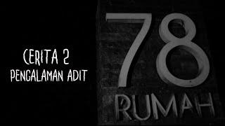 Cerita-2 Si Adit | Ghost Horror Story | Rumah 78