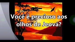 Você é precioso a aos olhos de Jeová