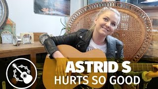 Astrid S — Hurts so good