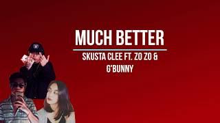 Much Better - Skusta Clee (FULL VERSION) ft. Zo zo & Adda