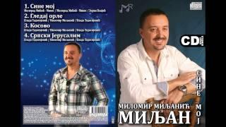 Milomir Miljanic Miljan - Sine moj (Audio 2014)