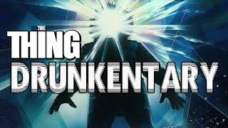 The Thing 1981 - Drunkentary