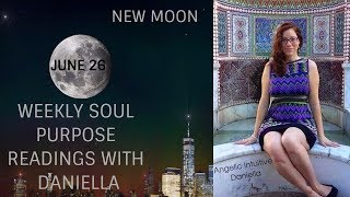 June 26th Weekly Soul Purpose Reading with Daniella