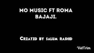 MO MUSIC FT ROMA-- BAJAJI LYRICS VIDEO