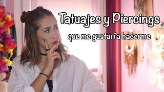 TATUAJES QUE QUIERO HACERME (SIGNIFICADO, CON QUIEN...) Y PIERCINGS  | ItsJudith