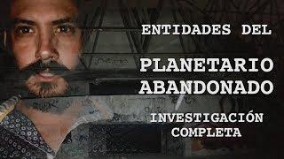 Entidades del PLANETARIO ABANDONADO - ALBERTO DEL ARCO INVESTIGACIÓN COMPLETA
