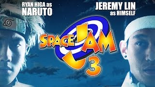 Space Jam 3: Anime Edition! (ft. Jeremy Lin)